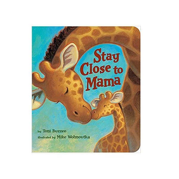 STAY CLOSE TO MAMA GIRAFFE BOOK
